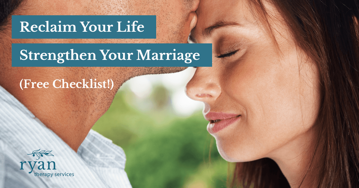 How to Reclaim Your Life and Strengthen Your Marriage